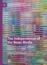 The Independence of the News Media