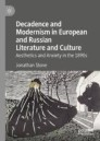 Decadence and Modernism in European and Russian Literature and Culture