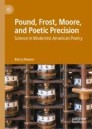 Pound, Frost, Moore, and Poetic Precision