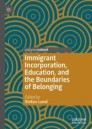 Immigrant Incorporation, Education, and the Boundaries of Belonging