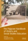 The Palgrave Handbook of History and Social Studies Education