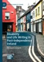 Disability and Life Writing in Post-Independence Ireland