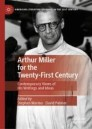 Arthur Miller for the Twenty-First Century