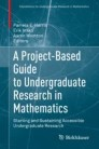 A Project-Based Guide to Undergraduate Research in Mathematics