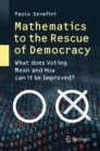 Mathematics to the Rescue of Democracy