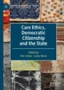 Care Ethics, Democratic Citizenship and the State