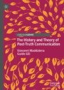 The History and Theory of Post-Truth Communication