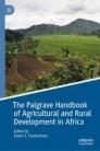 The Palgrave Handbook of Agricultural and Rural Development in Africa