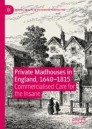Private Madhouses in England, 1640–1815