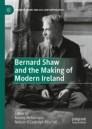 Bernard Shaw and the Making of Modern Ireland