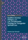 Buddhist-Christian Dialogue, U.S. Law, and Womanist Theology for Transgender Spiritual Care