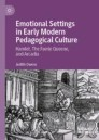 Emotional Settings in Early Modern Pedagogical Culture