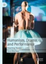 Humanism, Drama, and Performance