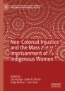 Neo-Colonial Injustice and the Mass Imprisonment of Indigenous Women