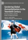 Gendering Global Humanitarianism in the Twentieth Century