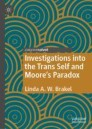 Investigations into the Trans Self and Moore's Paradox
