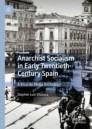 Anarchist Socialism in Early Twentieth-Century Spain