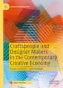 Craftspeople and Designer Makers in the Contemporary Creative Economy