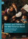 Parents and Children in the Mid-Victorian Novel