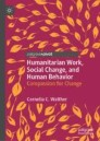 Humanitarian Work, Social Change, and Human Behavior