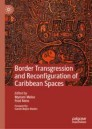 Border Transgression and Reconfiguration of Caribbean Spaces