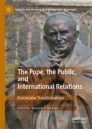 The Pope, the Public, and International Relations