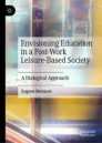 Envisioning Education in a Post-Work Leisure-Based Society