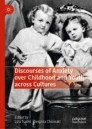 Discourses of Anxiety over Childhood and Youth across Cultures