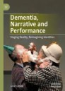 Dementia, Narrative and Performance
