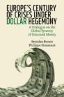 Europe's Century of Crises Under Dollar Hegemony