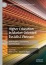 Higher Education in Market-Oriented Socialist Vietnam