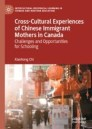 Cross-Cultural Experiences of Chinese Immigrant Mothers in Canada