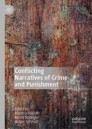 Conflicting Narratives of Crime and Punishment