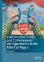 Collaborative Praxis and Contemporary Art Experiments in the MENASA Region
