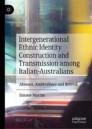 Intergenerational Ethnic Identity Construction and Transmission among Italian-Australians