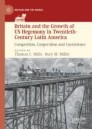 Britain and the Growth of US Hegemony in Twentieth-Century Latin America