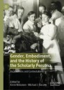 Gender, Embodiment, and the History of the Scholarly Persona