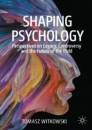 Shaping Psychology
