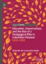 Education, Conservatism, and the Rise of a Pedagogical Elite in Colombian Panama