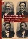 Eduard Bernstein on Socialism Past and Present