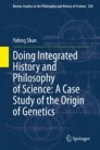 Doing Integrated History and Philosophy of Science: A Case Study of the Origin of Genetics