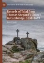 Records of Trial from Thomas Shepard's Church in Cambridge, 1638–1649
