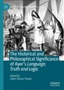 The Historical and Philosophical Significance of Ayer's Language, Truth and Logic