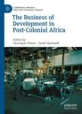 The Business of Development in Post-Colonial Africa