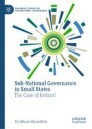 Sub-National Governance in Small States
