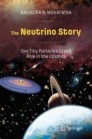 The Neutrino Story: One Tiny Particle's Grand Role in the Cosmos