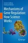 Mechanisms of Gene Regulation: How Science Works