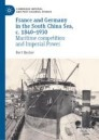 France and Germany in the South China Sea, c. 1840-1930