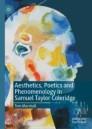 Aesthetics, Poetics and Phenomenology in Samuel Taylor Coleridge