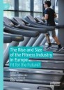 The Rise and Size of the Fitness Industry in Europe